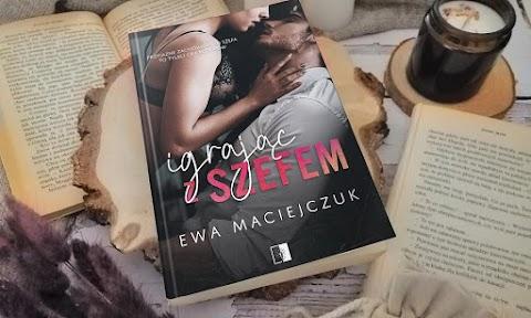 """Ewa Maciejczuk """"Igrając z szefem"""" - ZAPOWIEDŹ"""