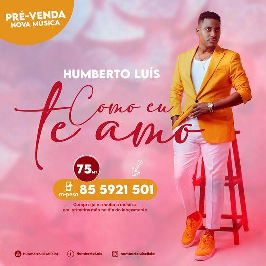 DOWNLOAD MP3 : Humberto Lui´s - Como Eu te Amo [2021]