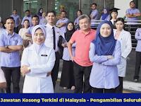 30,427 Jawatan Kosong Terkini di Malaysia - Pengambilan Seluruh Negara
