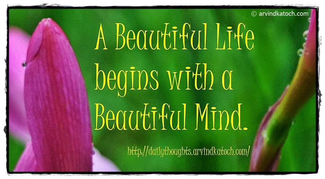 beautiful, mind, life, Daily Thought, Quote
