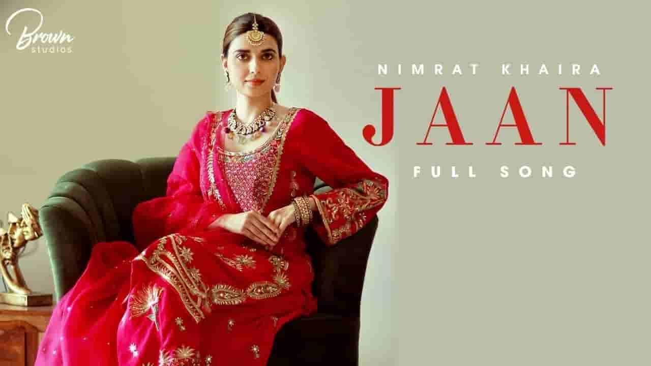 Jaan lyrics Nimrat Khaira Punjabi Song