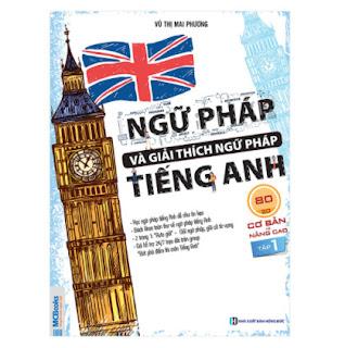 Ngữ Pháp Và Giải Thích Ngữ Pháp Tiếng Anh Cơ Bản Và Nâng Cao (Tập 1) ebook PDF EPUB AWZ3 PRC MOBI