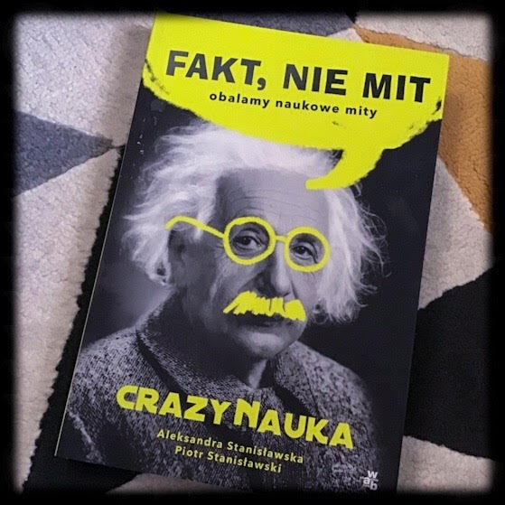 """""""Fakt, nie mit. Obalamy naukowe mity"""" Aleksandra Stanisławska, Piotr Stanisławski, Wydawnictwo WAB"""