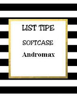 Softcase untuk Handphone Andromax