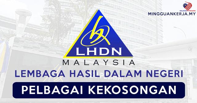 Lembaga Hasil Dalam Negeri Lhdn Buka Pelbagai Jawatan Kosong Terkini Mohon Segera Sebelum 28 Ogos 2020 Mingguan Kerja