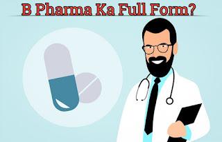 b pharma ka full form