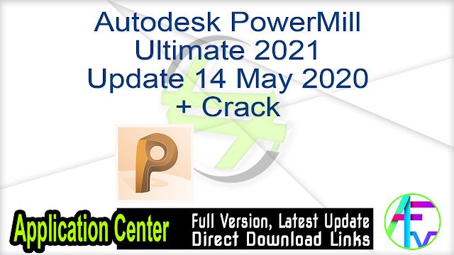 Autodesk PowerMill Ultimate 2021 Update 14 May 2020 + Crack