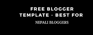 Free Blogger template - Best for Nepali Bloggers