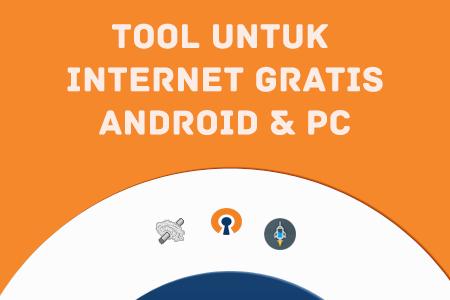 Kumpulan Tool Untuk Internet Gratis Android dan PC