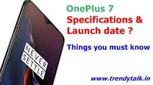 OnePlus 7 Specifications and Launch Date
