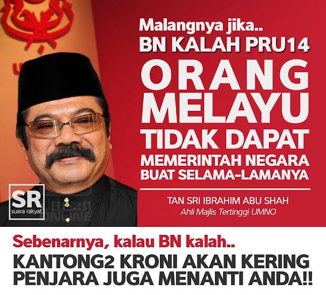 Image result for bila umno kalah melayu susah - Datuk Ibrahim Shah Abu Shah,
