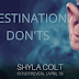 Cover Reveal - Destination Don'ts by Shyla Colt