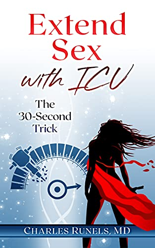 Extend Sex with ICU: The 30-Second Trick by Charles Runels