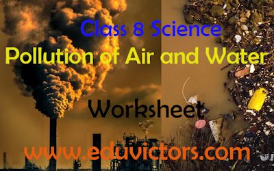 CBSE Class 8 - Science - Chapter 18 - Pollution of Air and Water (Worksheet)(#eduvictors)(#class8Science)