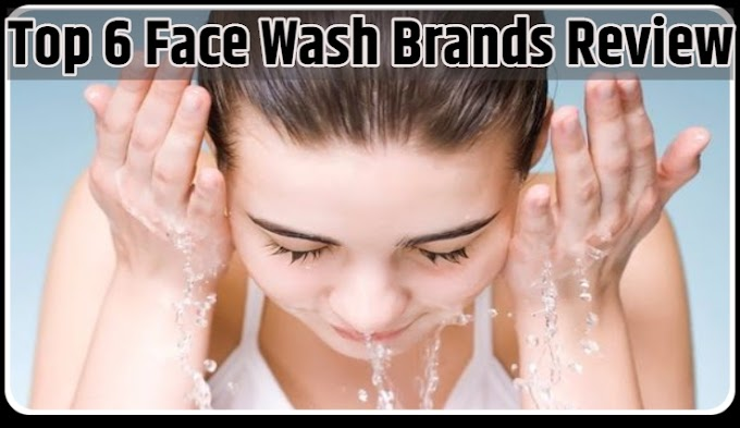 Top 6 Face Wash Brands In India Review