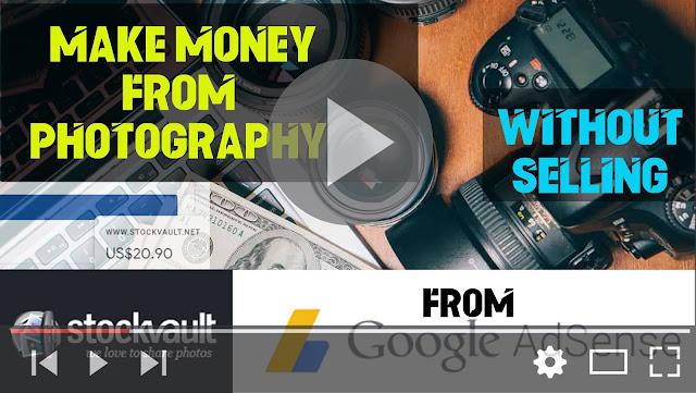 How to Make Money from Photography Without Selling | Google AdSense | Stockvault