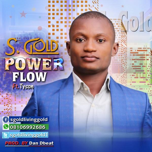 S. Gold Ft. Tyson - Power Flow (Official Video + Lyrics)