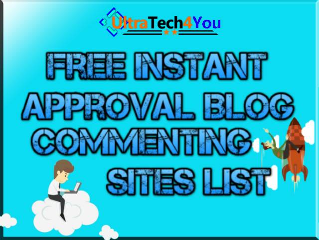 Free Instant Approval Blog Commenting Sites List, blog commenting sites, blog commenting, blog commenting sites 2018, instant approval blog commenting sites list, blog submission sites list 2017, blog commenting sites in india, blog submission sites 2017, blog commenting sites list 2018, how to find blog commenting sites, high pr blog commenting sites, instant approval, free instant approval directory submission list 2015, blog commenting sites list, blog commenting sites list blogspot, dofollow blog commenting sites, UltraTech4You