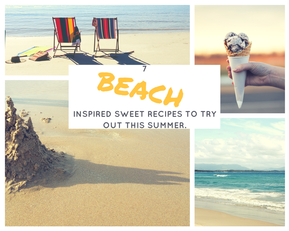 7 Beach Inspired Sweet Recipes To Try Out This Summer