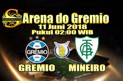 AGEN BOLA ONLINE TERBESAR - PREDIKSI SKOR SERIE A BRASIL GREMIO VS AMERICA MINEIRO 11 JUNI 2018