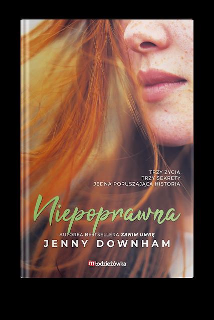 """Zapowiedź patronacka """"Niepoprawna"""" Jenny Downham"""