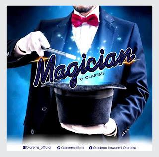 [Music + Video] Olarems - Magician