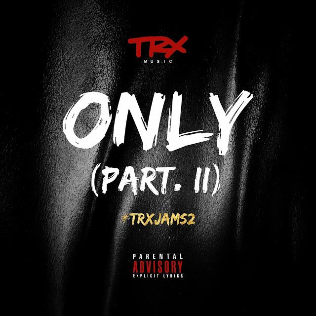 TRX Music - Only (Rap) (Pate II)