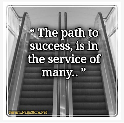 The path to SUCCESS, is in the SERVICE of many - Quotes