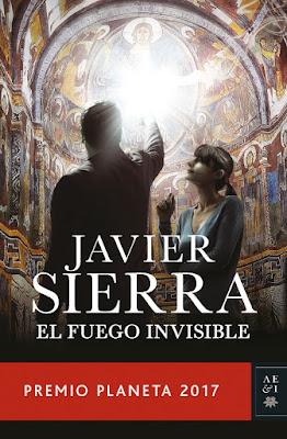 LIBRO - El Fuego Invisible Javier Sierra (3 Noviembre 2017) Premio Planeta 2017 | Novela COMPRAR ESTE LIBRO EN AMAZON ESPAÑA