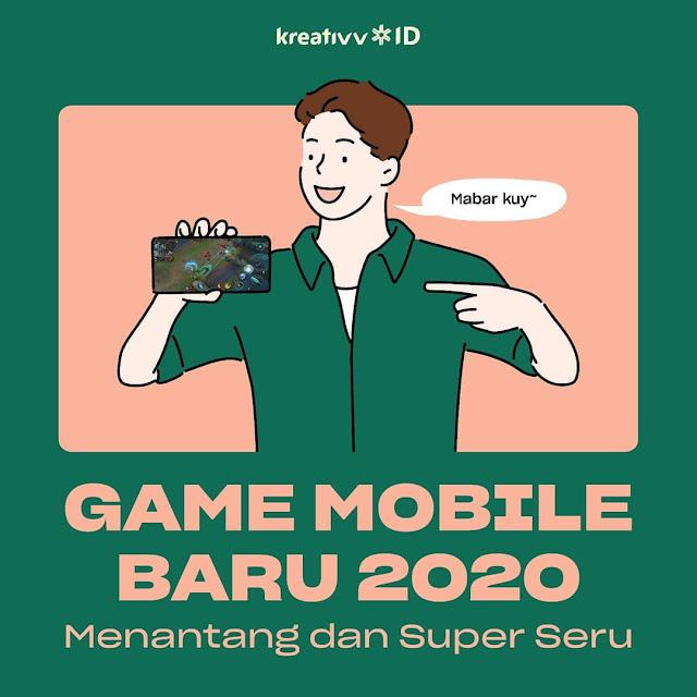 GAME MOBILE BARU 2020 Menantang dan Super Seru