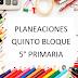 PLANEACIONES QUINTO BLOQUE, 5° PRIMARIA