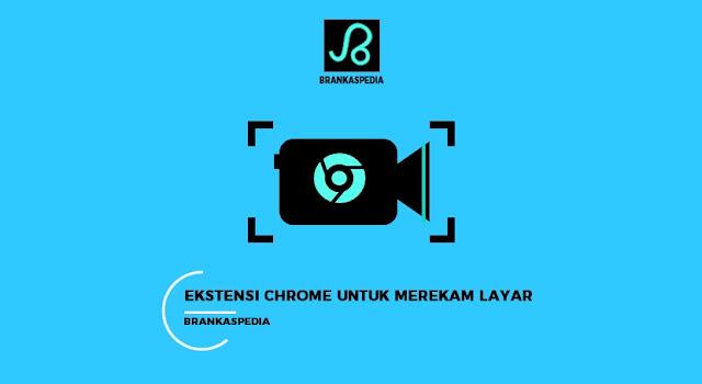 Ekstensi Chrome Untuk Merekam Layar