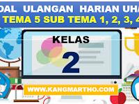 SOAL ULANGAN KELAS 2 K13 TEMA 5 SUBTEMA 1, 2, 3, 4