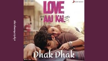 धक धक DHAK DHAK LYRICS – Love Aaj Kal