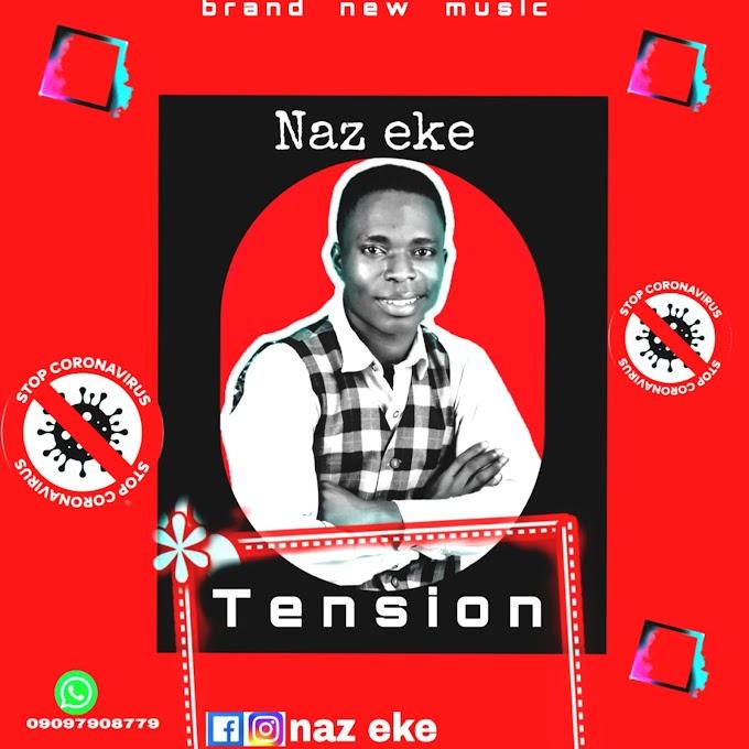 Naz eke - Tension