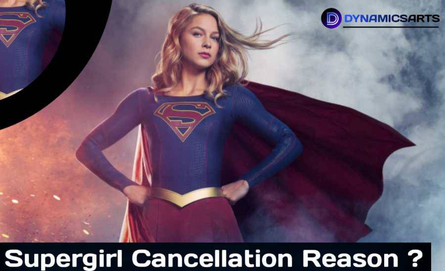 Supergirl Season 6 Will Be Last , Reason Behind Cancellation of Supergirl