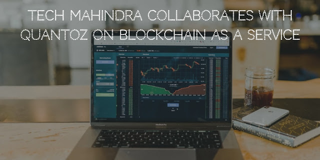 Tech Mahindra partners with Quantoz, offers Blockchain as a Service for Secure Digital Payments