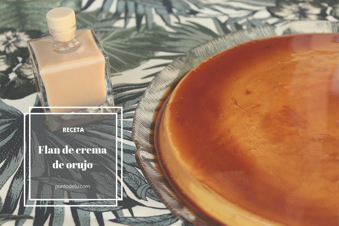 Receta para hacer flan de crema de orujo - Punto de Lu