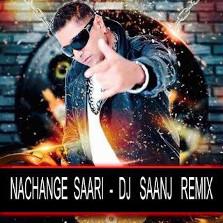 2017-Nachange-Saari-Raat-DJ-Saanj-Remix