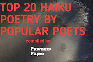 Top 20 haiku poems—Pawners paper