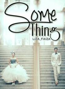 Novel Something Karya Liza Faiza Full Episode
