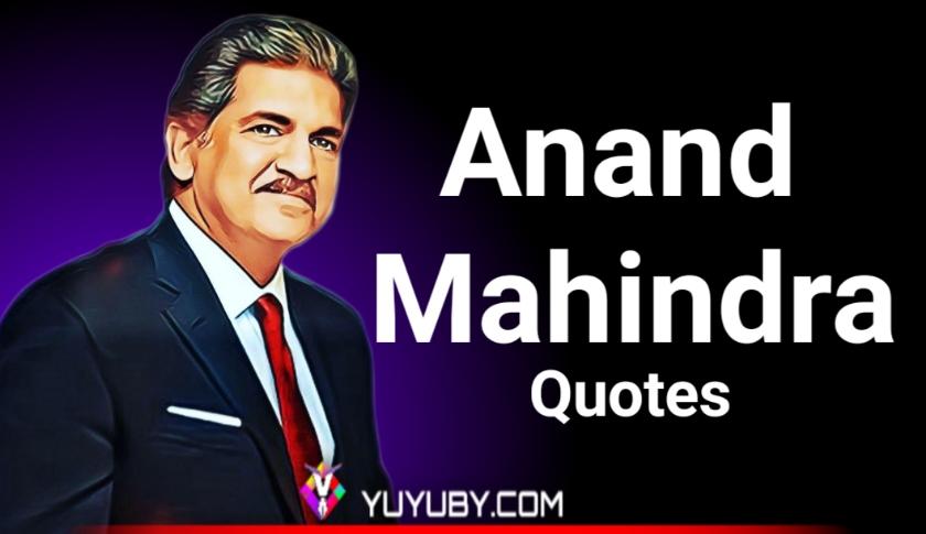 Anand mahindra quotes,anand mahindra