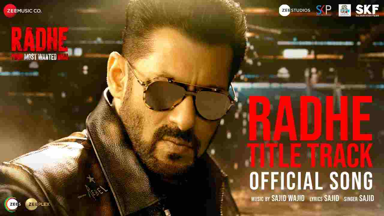 Radhe lyrics Sajid ft Salman Khan Hindi Bollywood Song