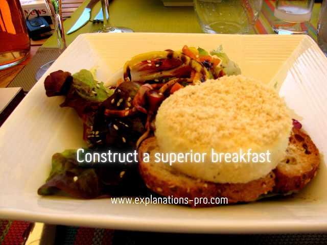 Construct a superior breakfast