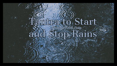 Tantric Experiments to Start and Stop Rains