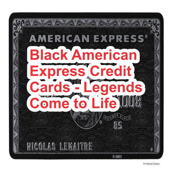 Black American Express Credit Cards - Legends Come to Life