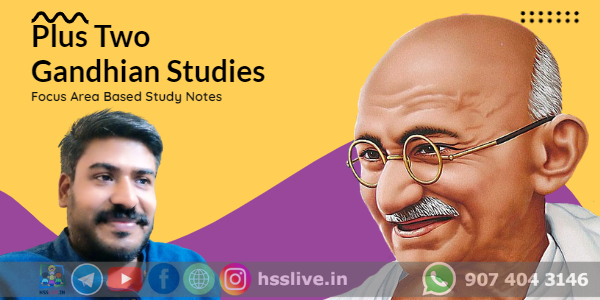 plus two gandhian studies notes