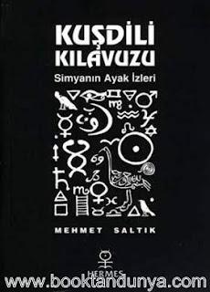 Mehmet Saltık - Kuşdili Kılavuzu - Simyanın Ayak İzleri