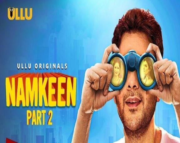 Namkeen Part 2 2021 Season 2 Ullu Web Series Download 480p 720p