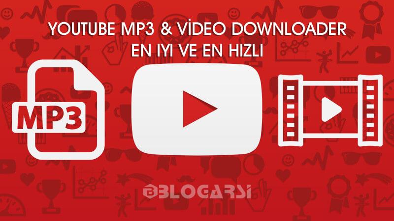 En iyi ve En Hızlı Youtube Mp3 ve Video İndirme